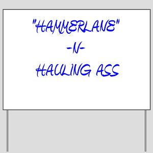 """""""HAMMERLANE"""" DESIGNS TRUCKER_ Yard Sign"""