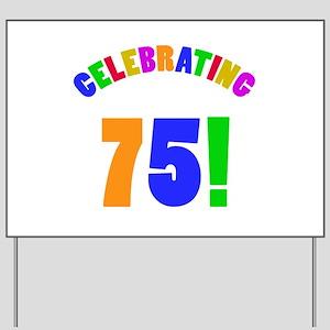 Rainbow 75th Birthday Party Yard Sign