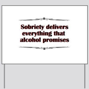 sobriety-delivers Yard Sign
