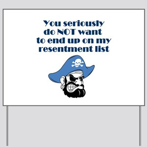 resentment-pirate Yard Sign