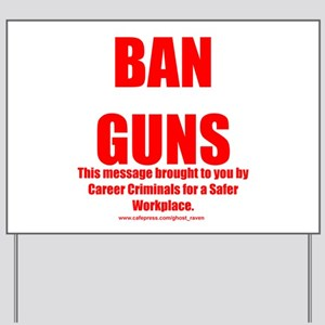 Ban Guns Yard Sign