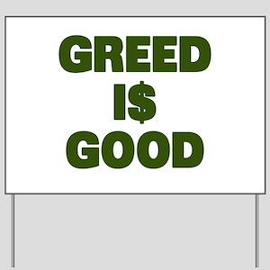Greed is Good Yard Sign