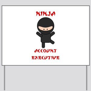 Ninja Account Executive Yard Sign