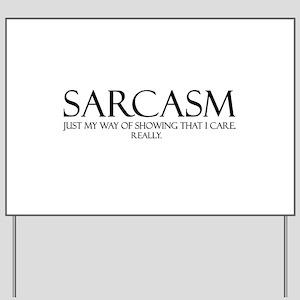 Sarcasm Yard Sign