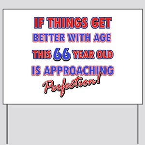 Funny 66th Birthdy designs Yard Sign