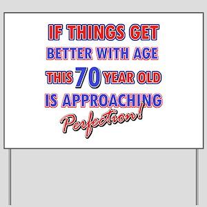 Funny 70th Birthdy designs Yard Sign