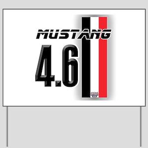 Mustang 4.6 Yard Sign
