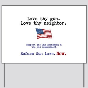 Love thy gun, Love thy neighbor Yard Sign