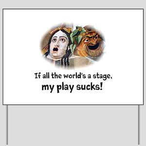 My Play Sucks Yard Sign
