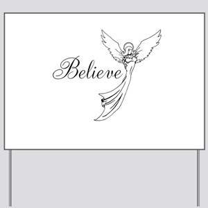 I believe in angels Yard Sign