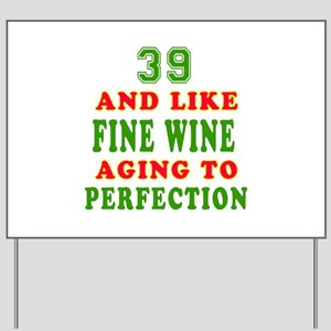 Funny 39 And Like Fine Wine Birthday Yard Sign