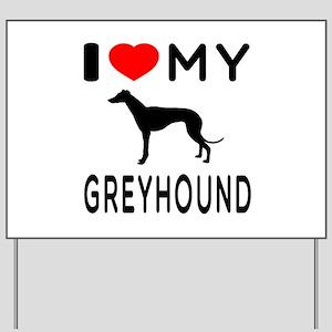 I Love My Greyhound Yard Sign