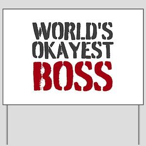 Worlds Okayest Boss Yard Sign