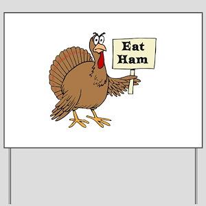 Turkey say Eat Ham Yard Sign