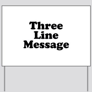 Big Three Line Message Yard Sign