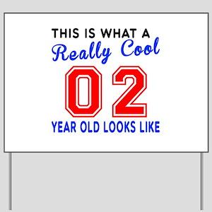 Really Cool 02 Birthday Designs Yard Sign