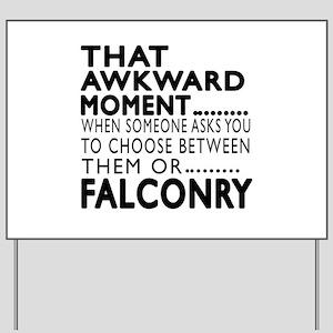 Falconry Awkward Moment Designs Yard Sign