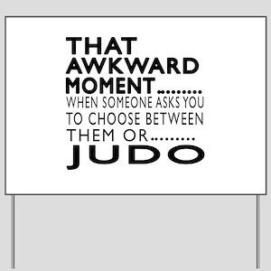 Judo Awkward Moment Designs Yard Sign