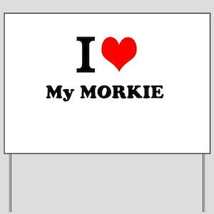 I Love My MORKIE Yard Sign