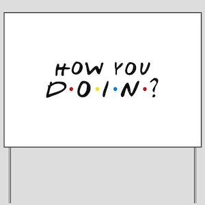 How You Doin? Yard Sign