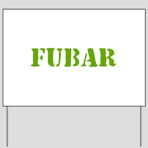 FUBAR Yard Sign