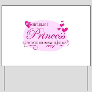 I'm the Princess Yard Sign