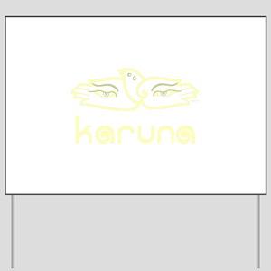 Karuna (Compassion) Yard Sign