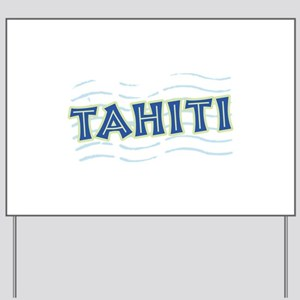 Tahiti Yard Sign