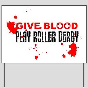 give blood Yard Sign