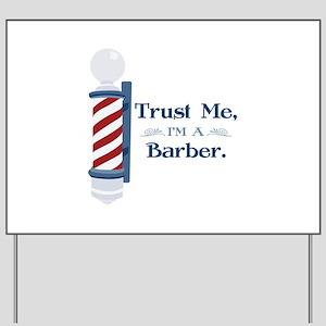Trust Me Im A Barber Yard Sign