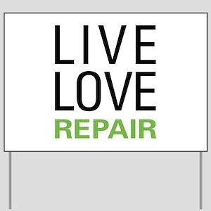 Live Love Repair Yard Sign