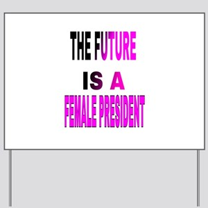 The Future Is A Yard Sign