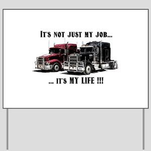 Trucker - it's my life Yard Sign