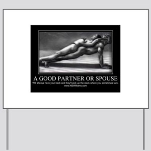 A good partner or spouse Yard Sign