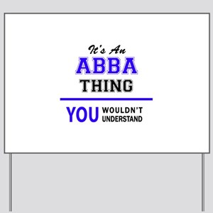 ABBA thing, you wouldn't understand! Yard Sign