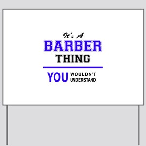 BARBER thing, you wouldn't understand! Yard Sign
