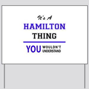 HAMILTON thing, you wouldn't understand! Yard Sign