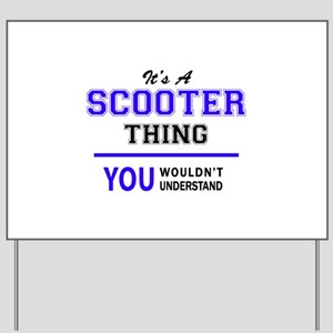 SCOOTER thing, you wouldn't understand! Yard Sign