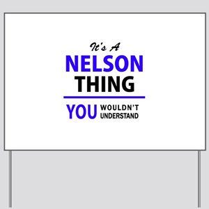 It's NELSON thing, you wouldn't understa Yard Sign