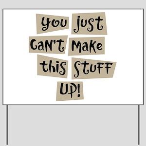 Stuff Up! - Yard Sign