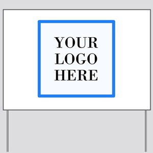 Your Logo Here Yard Sign