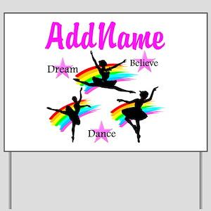 DANCER DREAMS Yard Sign