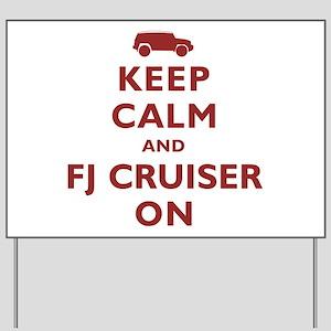 Keep Calm and FJ Cruiser On Yard Sign