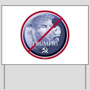 Trumpig (Trump pig) Yard Sign
