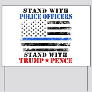 Stand With Police Donald Trump 2016 Yard Sign