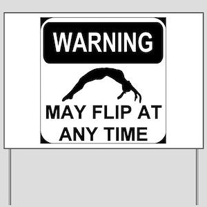 Warning may flip Yard Sign