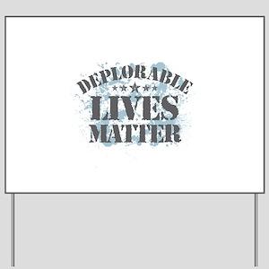 Deplorable Lives Matter Yard Sign