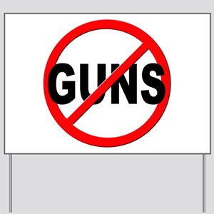 Anti / No Guns Yard Sign