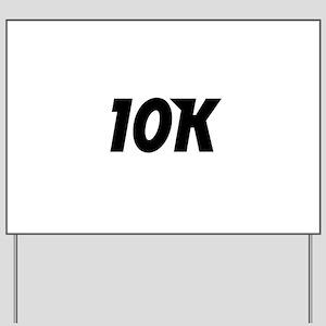 10K Yard Sign