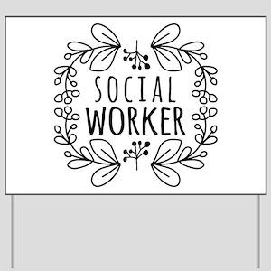 Hand-Drawn Wreath Social Worker Yard Sign